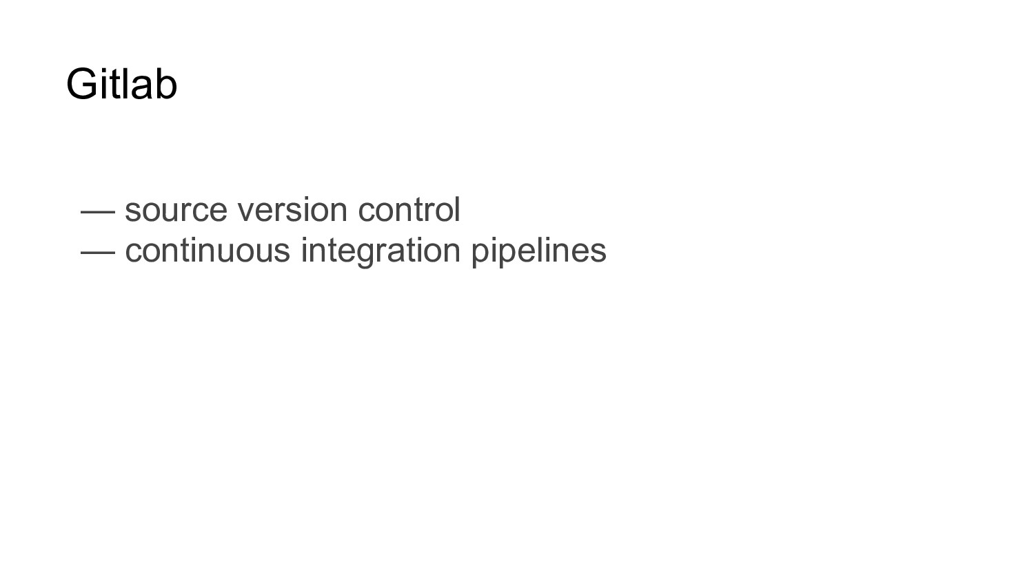 Gitlab — source version control — continuous in...