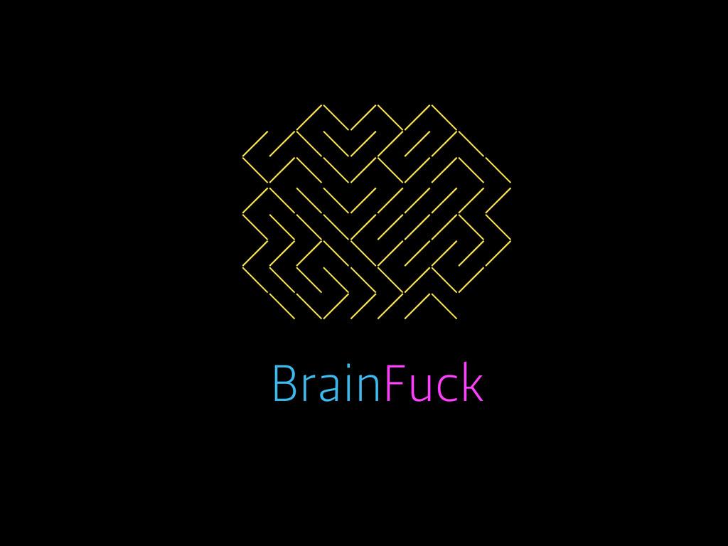BrainFuck ╱╱╱╲╱╲╱╲╲╱ ╱╱╲╲╱╱╱╱╲ ╲╱╲╲╱╲╱╱╲╲ ╱╲╲╲╱...