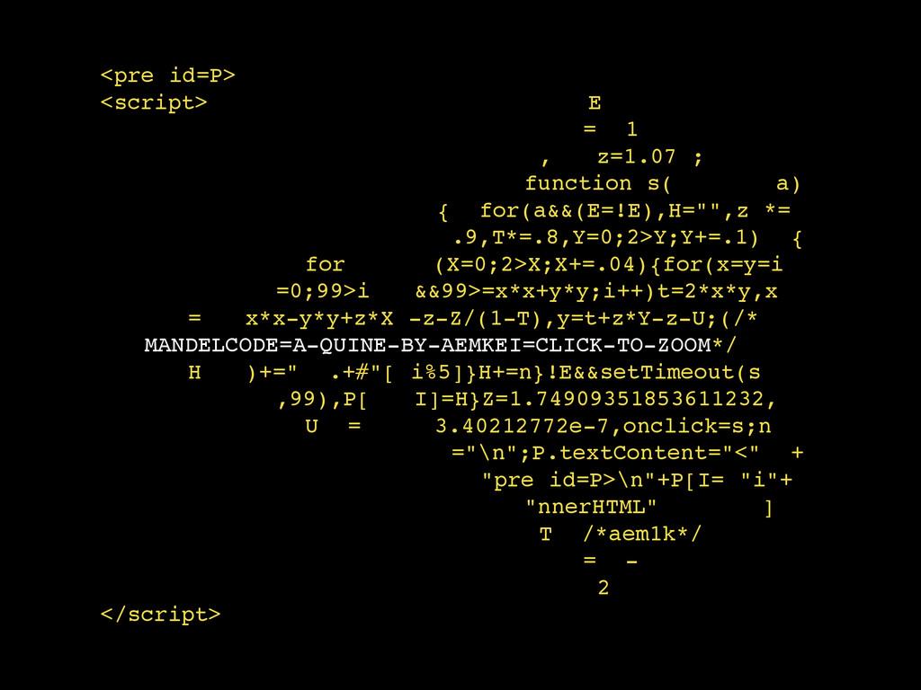 <pre id=P>! <script> E! = 1! , z=1.07 ;! functi...