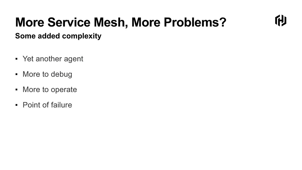 More Service Mesh, More Problems? Some added co...