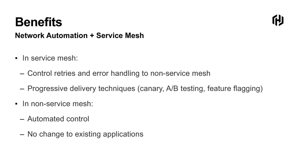 Benefits Network Automation + Service Mesh ▪ In...