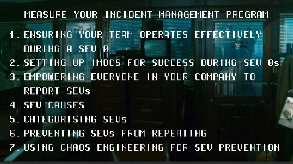MEASURE YOUR INCIDENT MANAGEMENT PROGRAM 1. ENS...