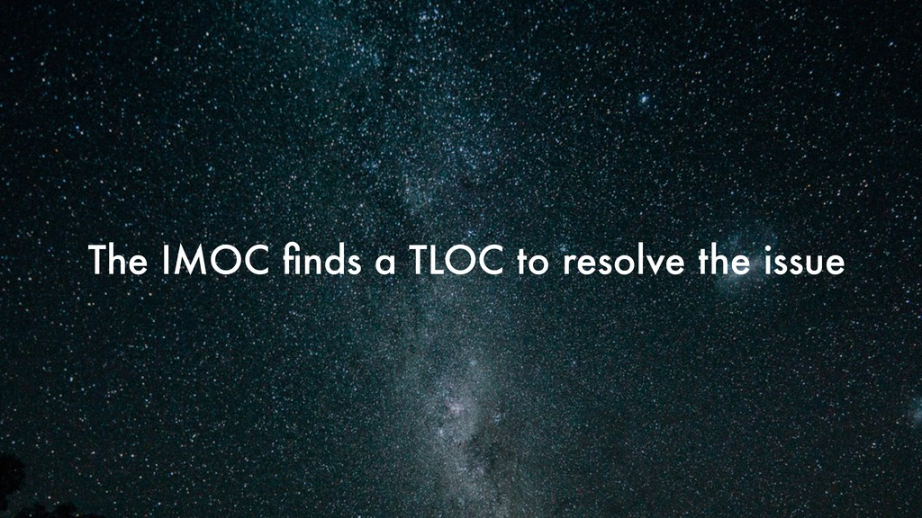 The IMOC finds a TLOC to resolve the issue