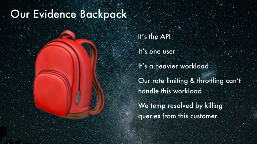 Our Evidence Backpack It's the API It's one use...