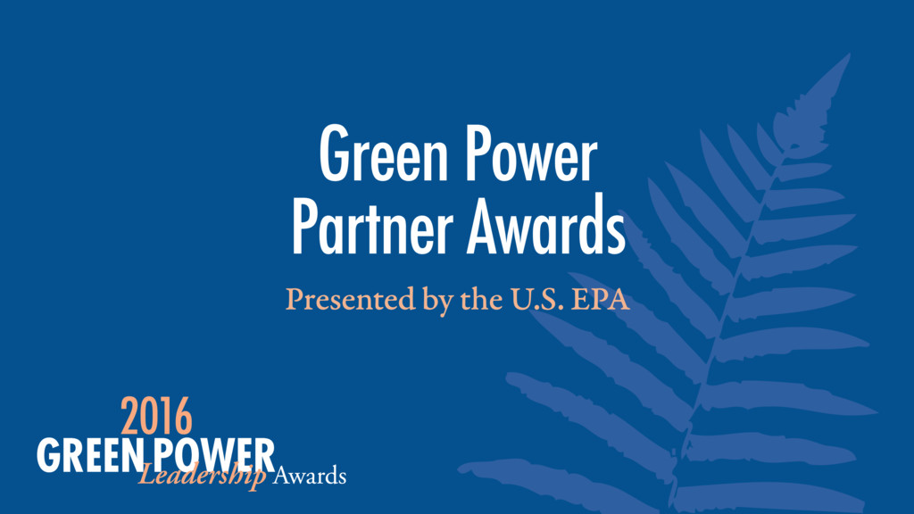 Presented by the U.S. EPA Green Power Partner ...