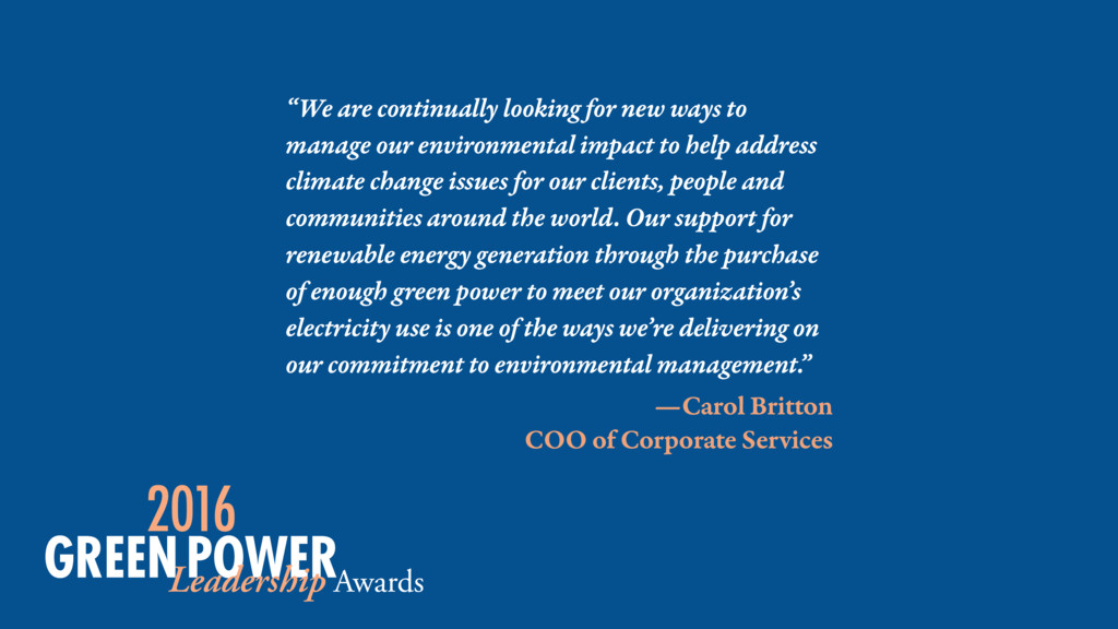 """—Carol Britton COO of Corporate Services """"We a..."""