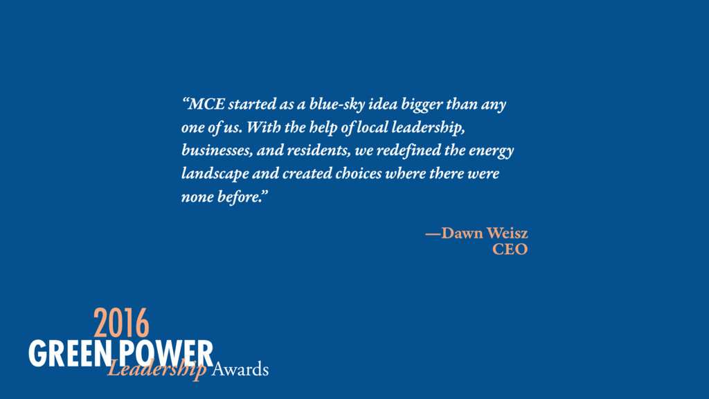 "—Dawn Weisz CEO ""MCE started as a blue-sky idea..."