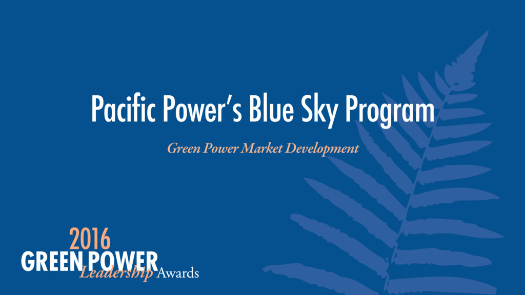 Green Power Market Development Pacific Power's ...