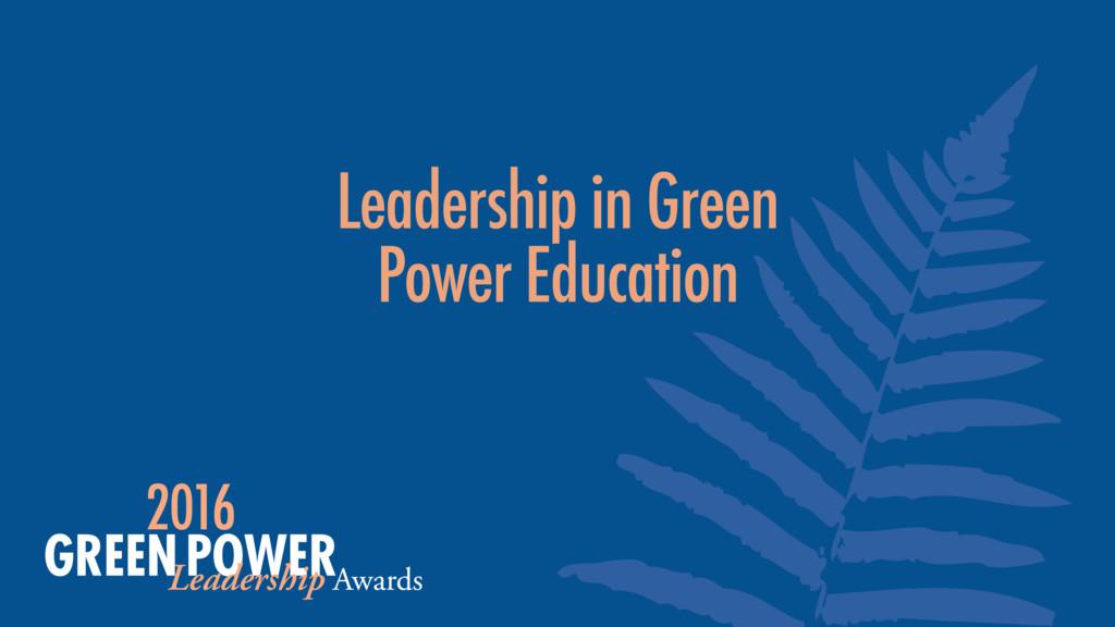 Leadership in Green Power Education