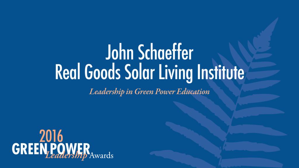 John Schaeffer Real Goods Solar Living Institu...