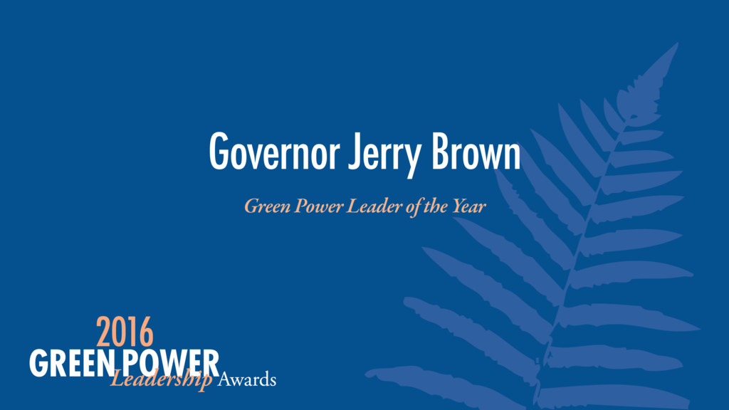 Green Power Leader of the Year Governor Jerry B...