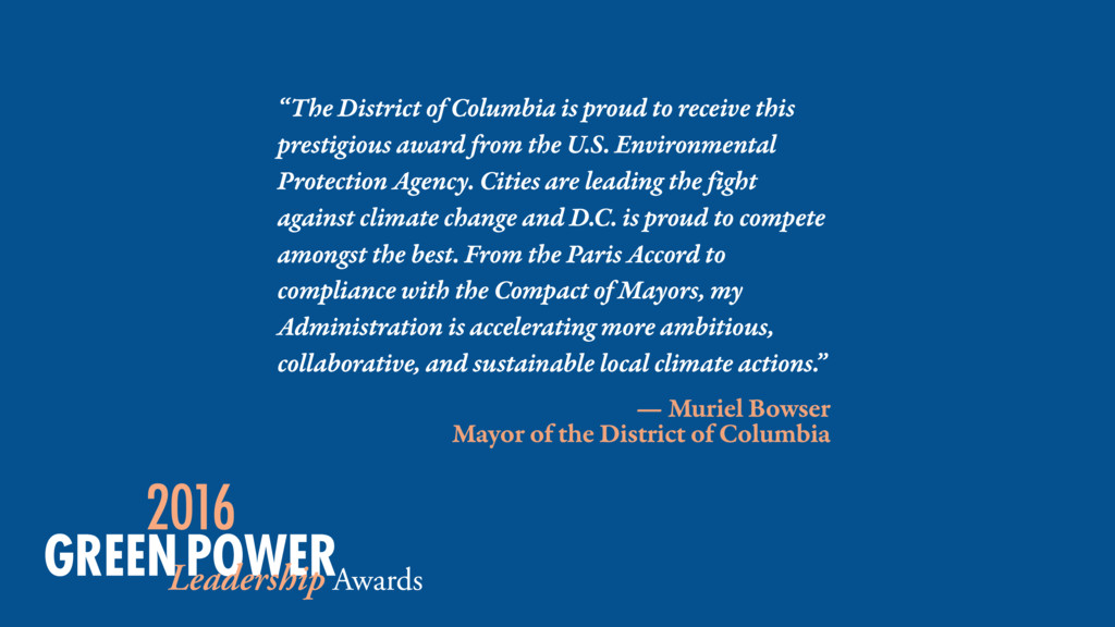 — Muriel Bowser Mayor of the District of Columb...