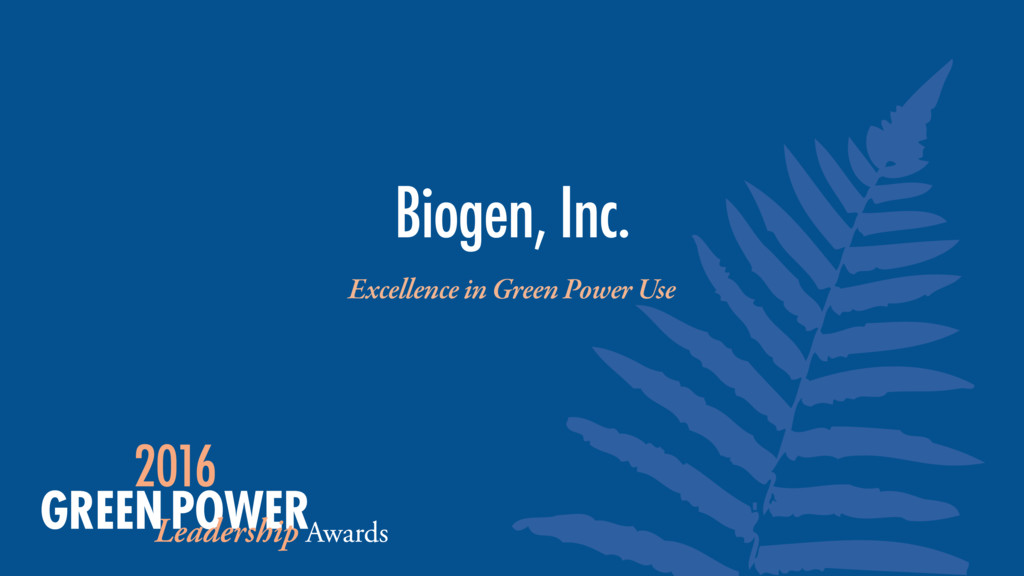 Excellence in Green Power Use Biogen, Inc.