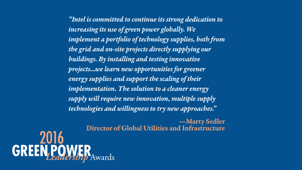 —Marty Sedler Director of Global Utilities and ...