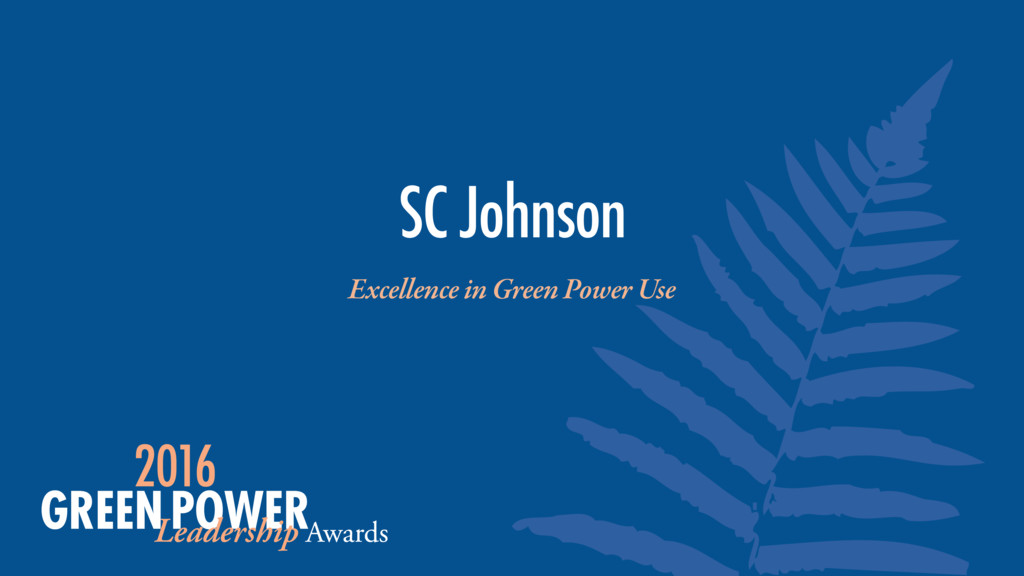 Excellence in Green Power Use SC Johnson