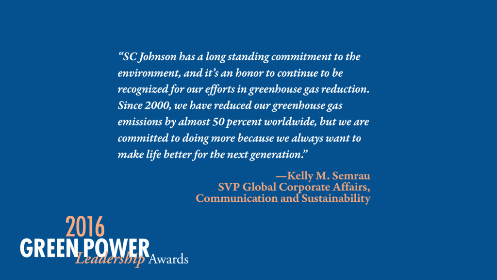 —Kelly M. Semrau SVP Global Corporate Affairs, ...