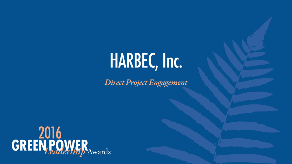 HARBEC, Inc. Direct Project Engagement