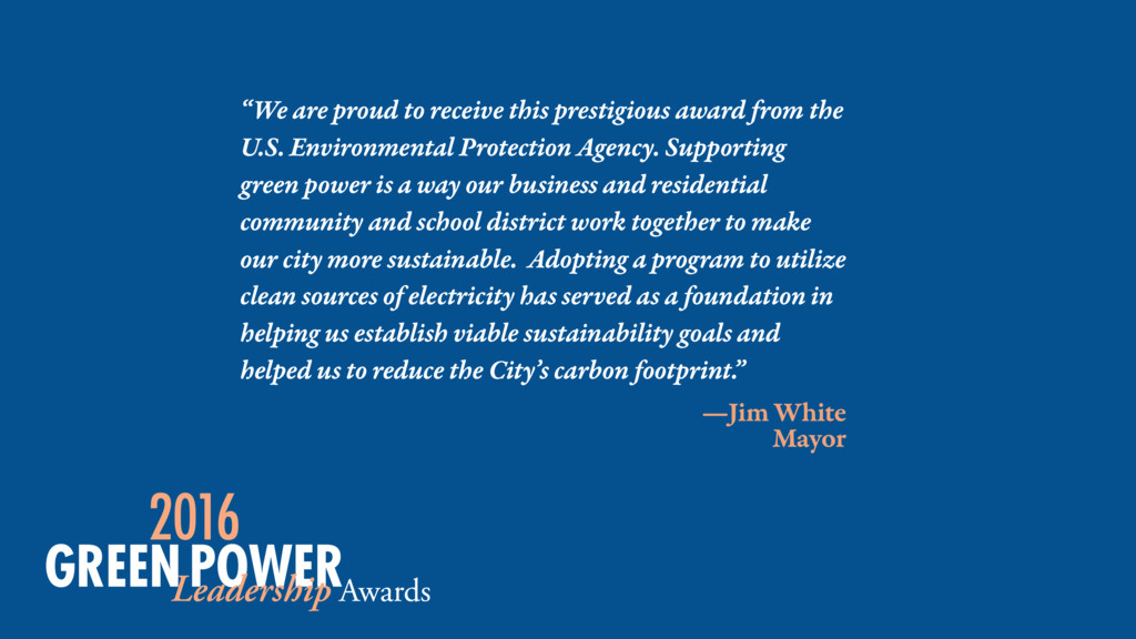 """—Jim White Mayor """"We are proud to receive this ..."""