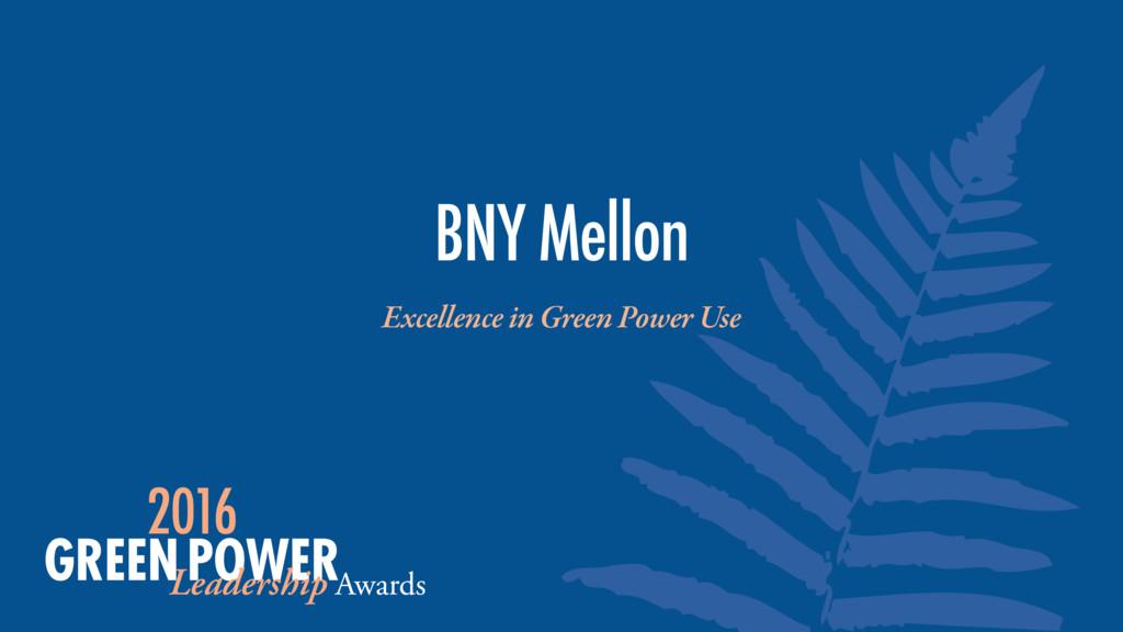 Excellence in Green Power Use BNY Mellon