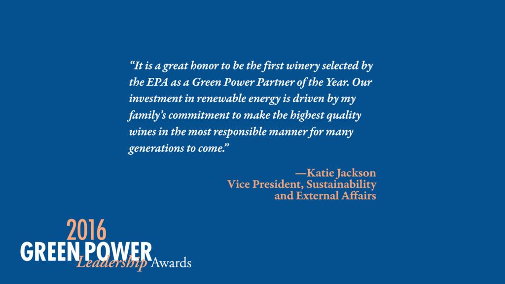—Katie Jackson Vice President, Sustainability a...