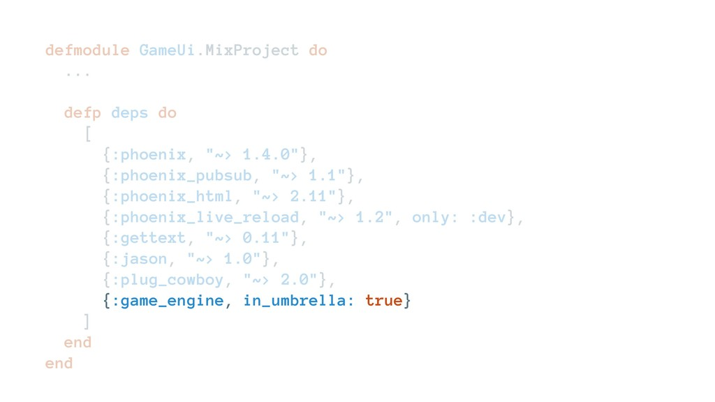 defmodule GameUi.MixProject do ... defp deps do...