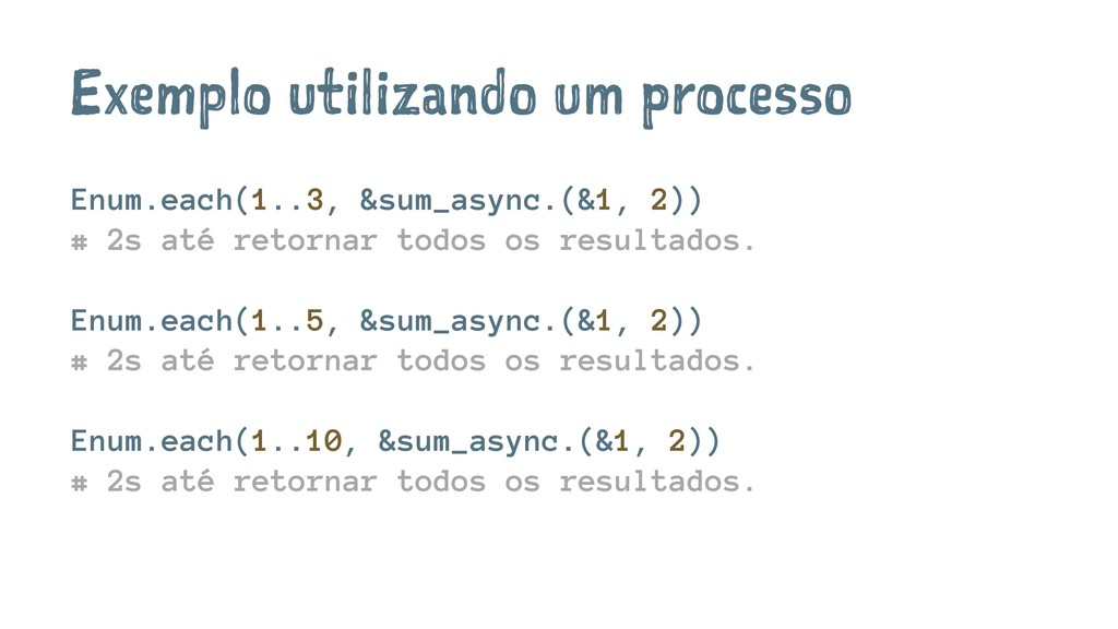 Exemplo utilizando um processo Enum.each(1..3, ...