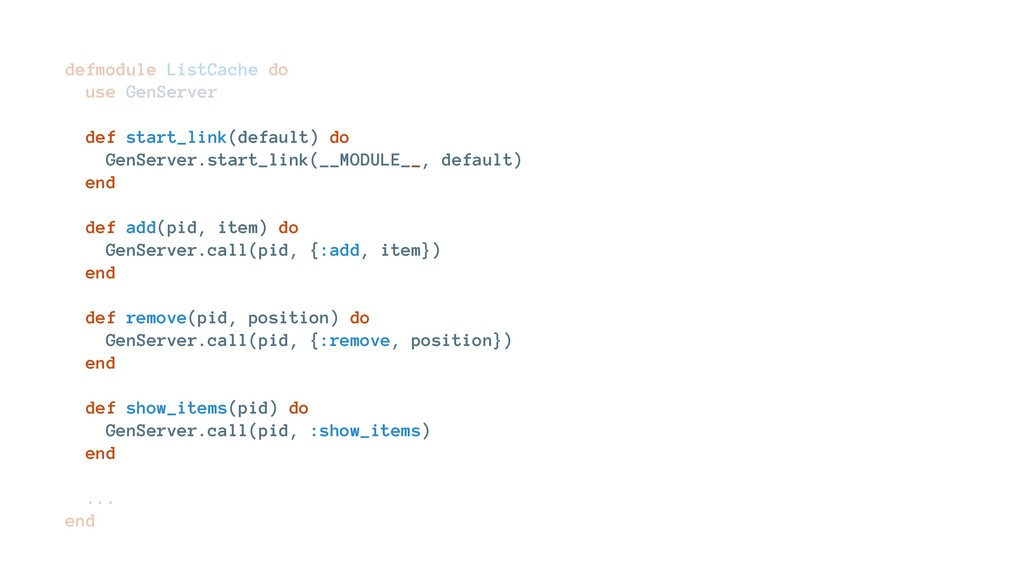 defmodule ListCache do use GenServer def start_...
