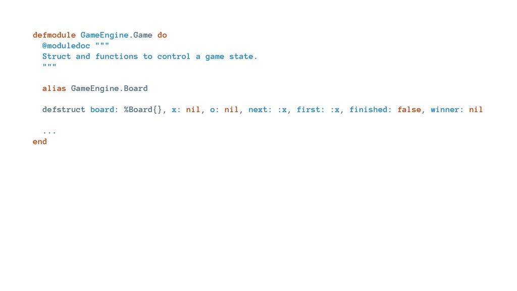 "defmodule GameEngine.Game do @moduledoc """""" Str..."