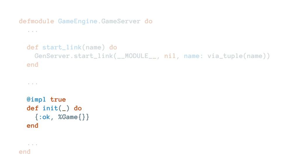 defmodule GameEngine.GameServer do ... def star...