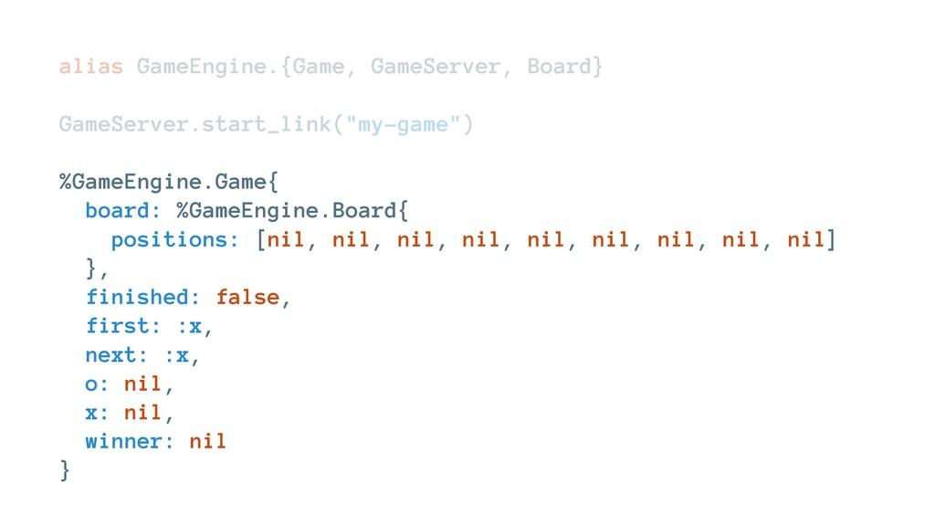 alias GameEngine.{Game, GameServer, Board} Game...