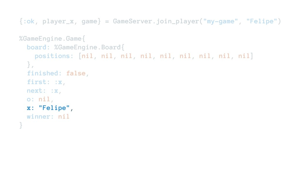 {:ok, player_x, game} = GameServer.join_player(...