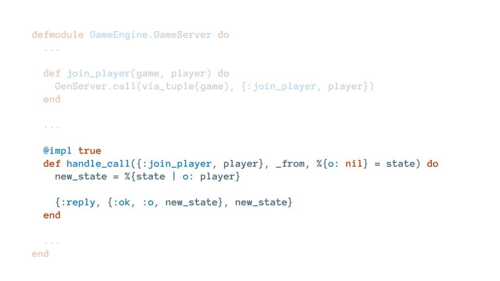 defmodule GameEngine.GameServer do ... def join...