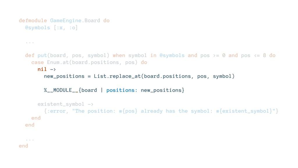 defmodule GameEngine.Board do @symbols [:x, :o]...