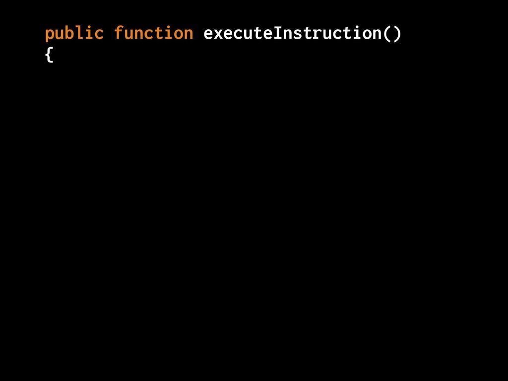 public function executeInstruction() {