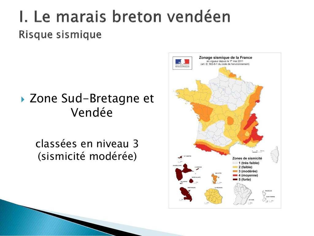  Zone Sud-Bretagne et Vendée classées en nivea...