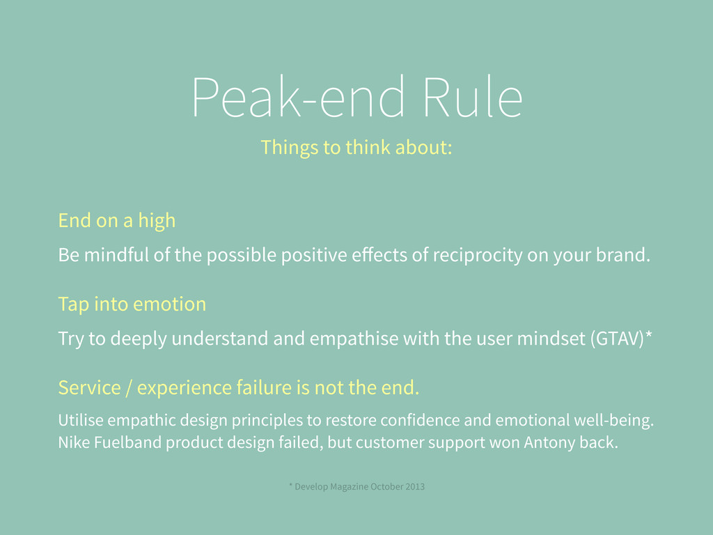 Peak-end Rule Things to think about: End on a h...