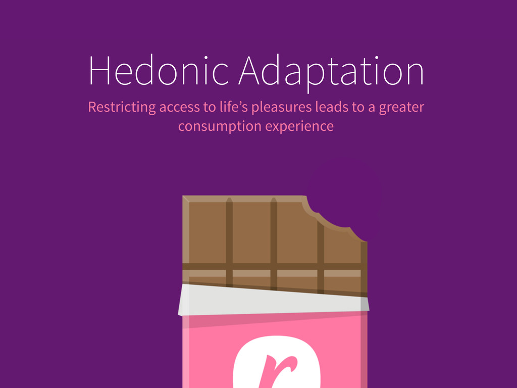 Hedonic Adaptation Restricting access to life's...