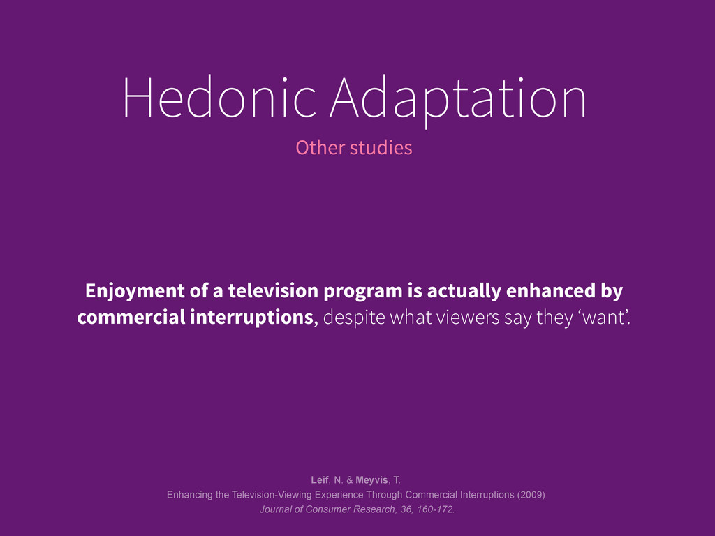 Other studies Hedonic Adaptation Enjoyment of a...
