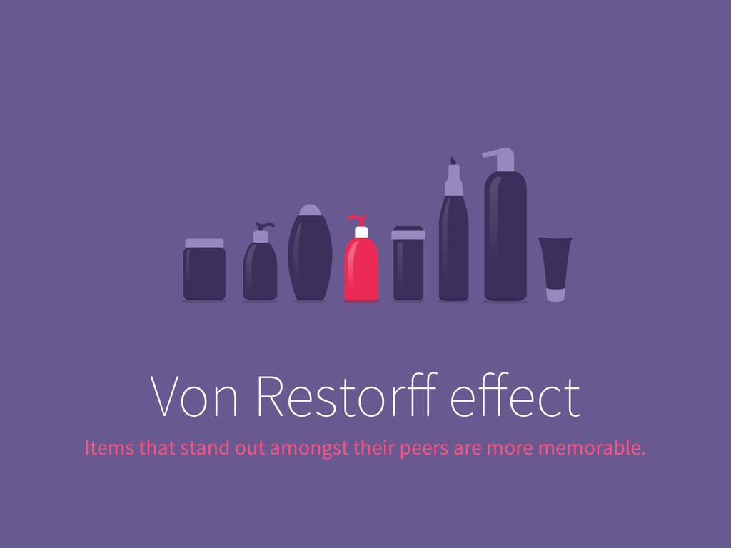 Von Restorff effect Items that stand out amongst ...