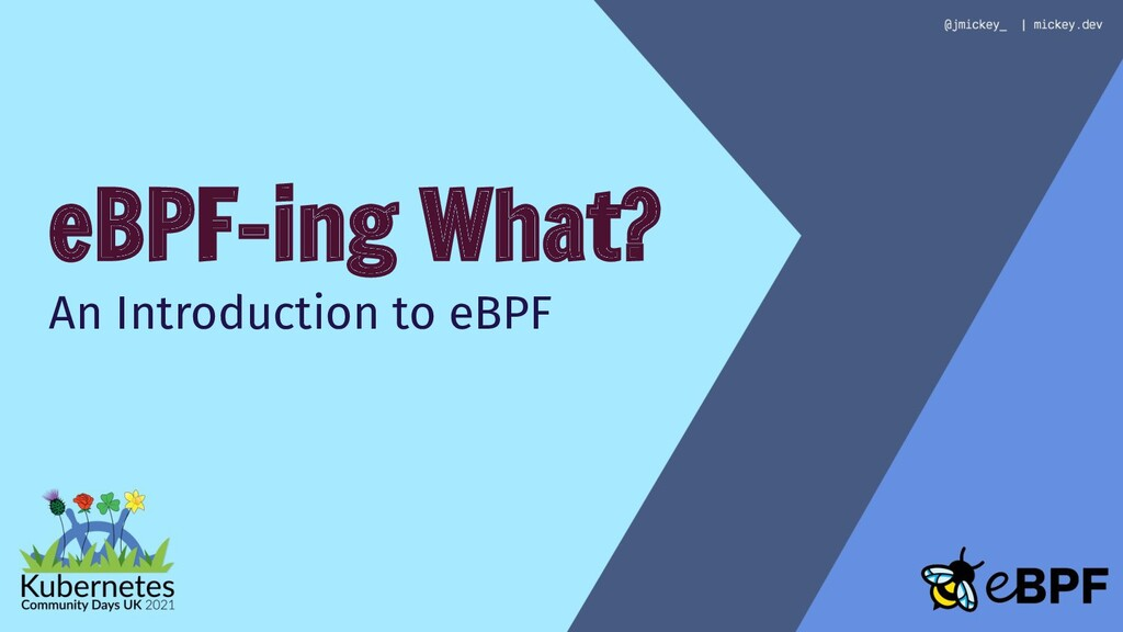 eBPF-ing What? An Introduction to eBPF
