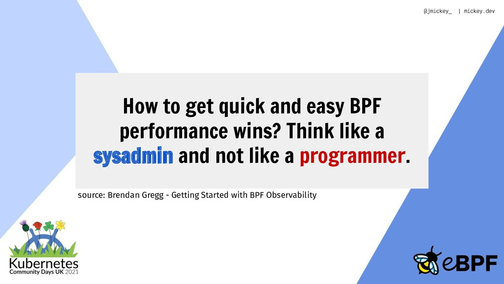 How to get quick and easy BPF performance wins?...