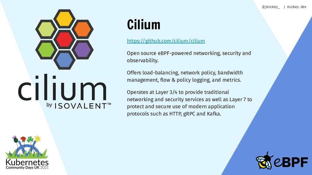 Cilium https://github.com/cilium/cilium Open so...