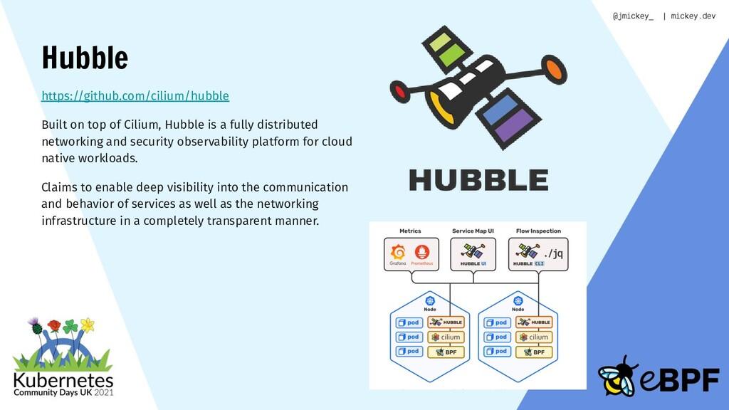Hubble https://github.com/cilium/hubble Built o...