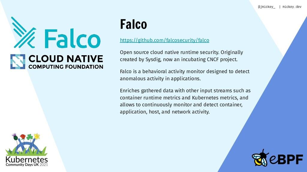 Falco https://github.com/falcosecurity/falco Op...