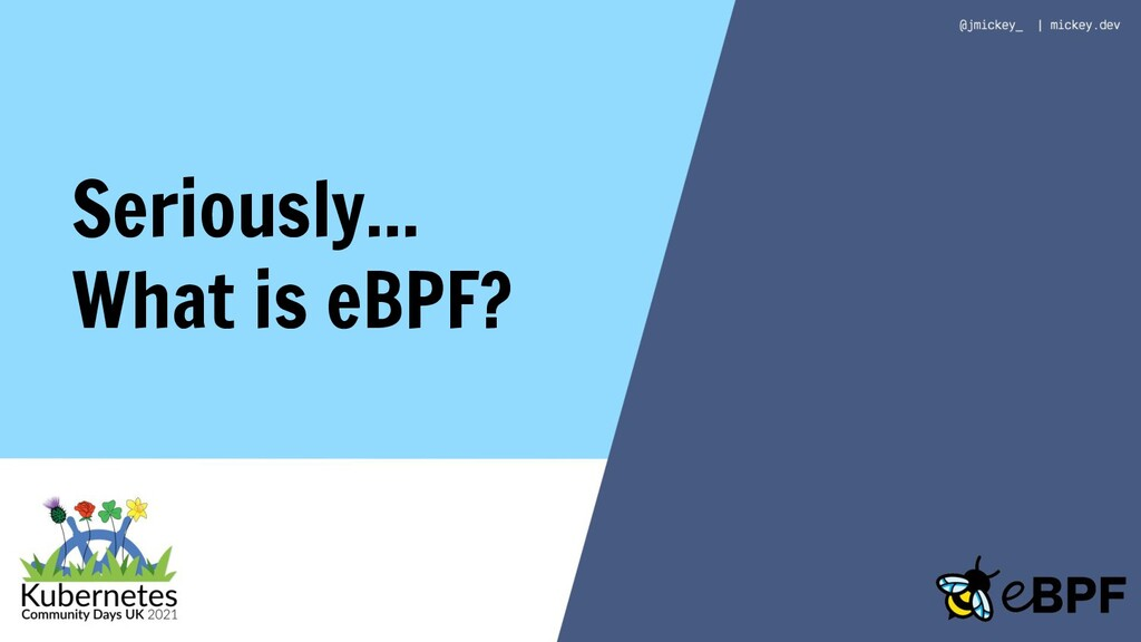 Seriously... What is eBPF?