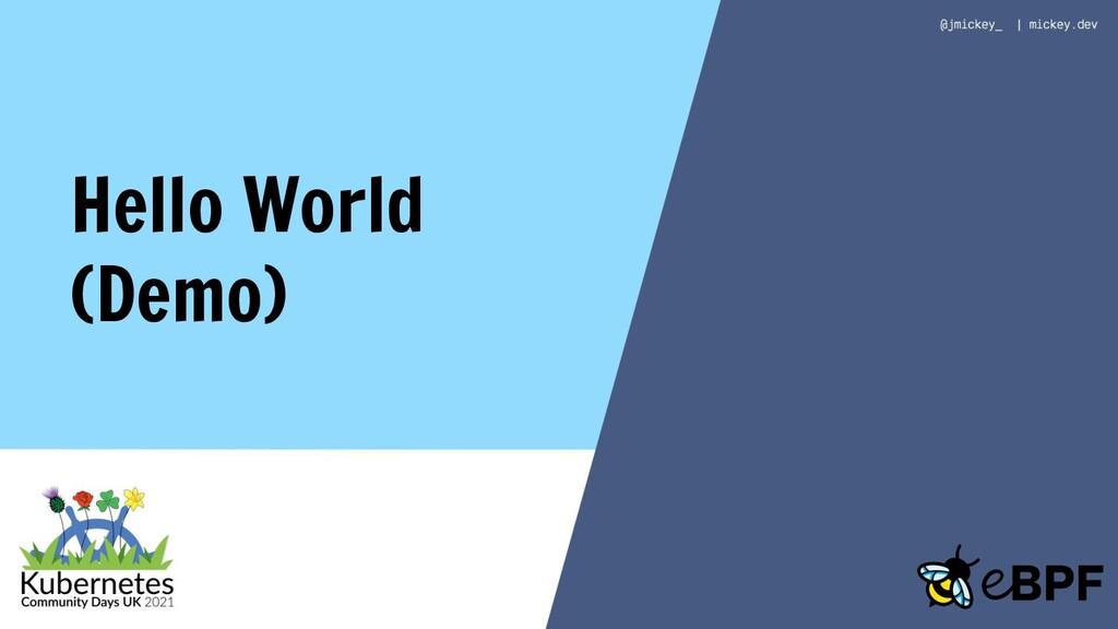 Hello World (Demo)