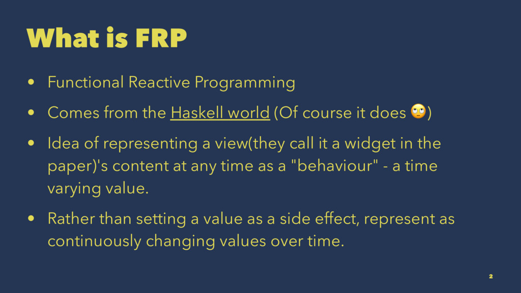 What is FRP • Functional Reactive Programming •...