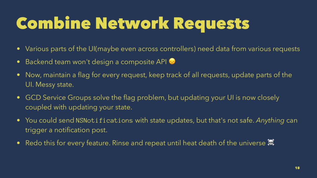 Combine Network Requests • Various parts of the...