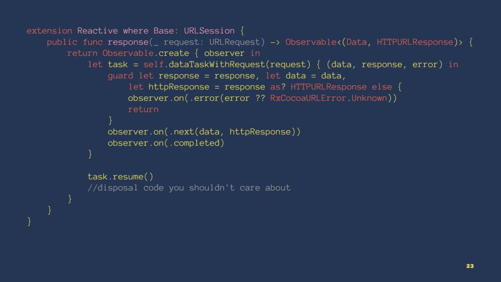 extension Reactive where Base: URLSession { pub...