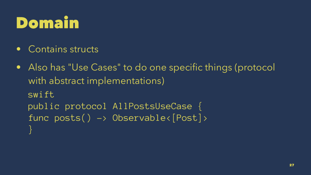 """Domain • Contains structs • Also has """"Use Cases..."""